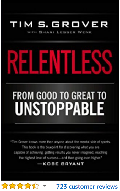 Relentless: From Good to Great to Unstoppable Tim Grover