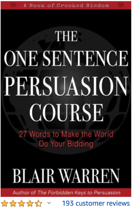 The One Sentence Persuasion Course Blair Warren