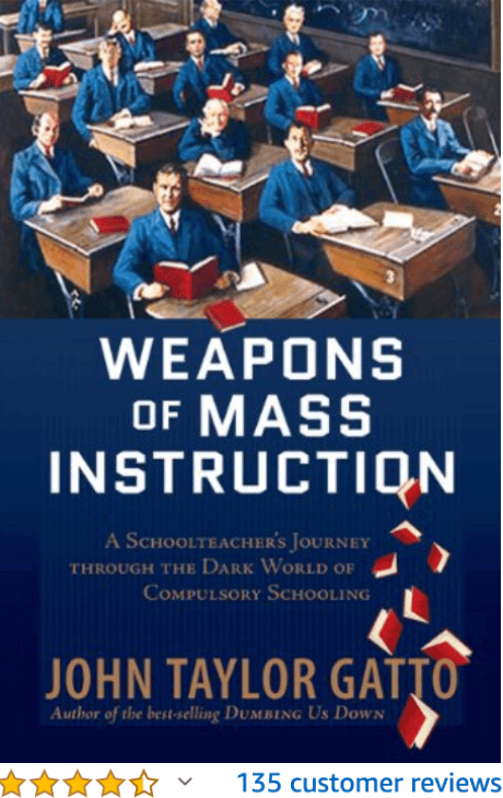 Weapons of Mass Instruction John Taylor Gatto